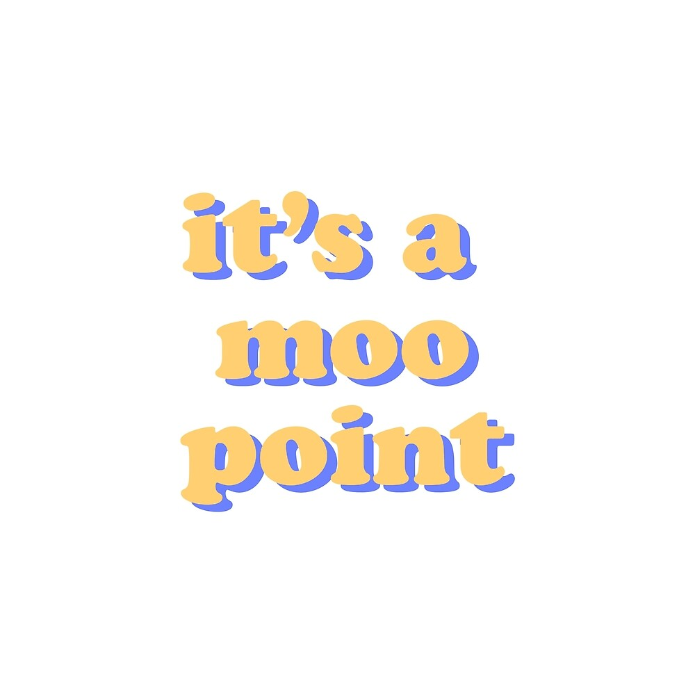 It's A Moo Point by Emily Hicks