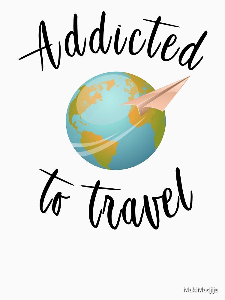 Addicted to travel by MakiMadjija
