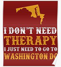 Washington DC I Just Need To Go To Washington DC Poster