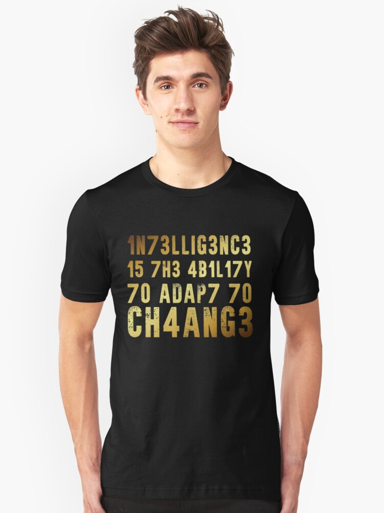 Intelligence Is The Ability To Adapt To Change | math geek shirts | teacher shirt | funny teacher shirts | math teacher gift | math teacher shirt | math t shirt | teacher gifts Unisex T-Shirt Front