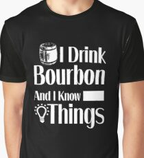 I Drink Bourbon and I Know Things | Whiskey Gifts | Whiskey Shirt | Scotch Drinker | Funny Cigar Gift | Cigar Gift For Men | Cigar Gift for Dad | Cigar Shirt | Fathers Day Gift | Whiskey Lovers Gift Graphic T-Shirt