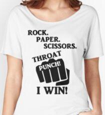 Rock, Paper, Scissors, Throat Punch! I win! Women's Relaxed Fit T-Shirt