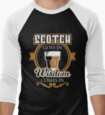 Scotch Goes in Wisdom comes out | Whiskey Gifts | Whiskey Shirt | Scotch Drinker | Funny Cigar Gift | Cigar Gift For Men | Cigar Gift for Dad | Cigar Shirt | Fathers Day Gift | Whiskey Lovers Gift Men's Baseball ¾ T-Shirt