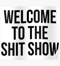 welcome to the shit show Poster