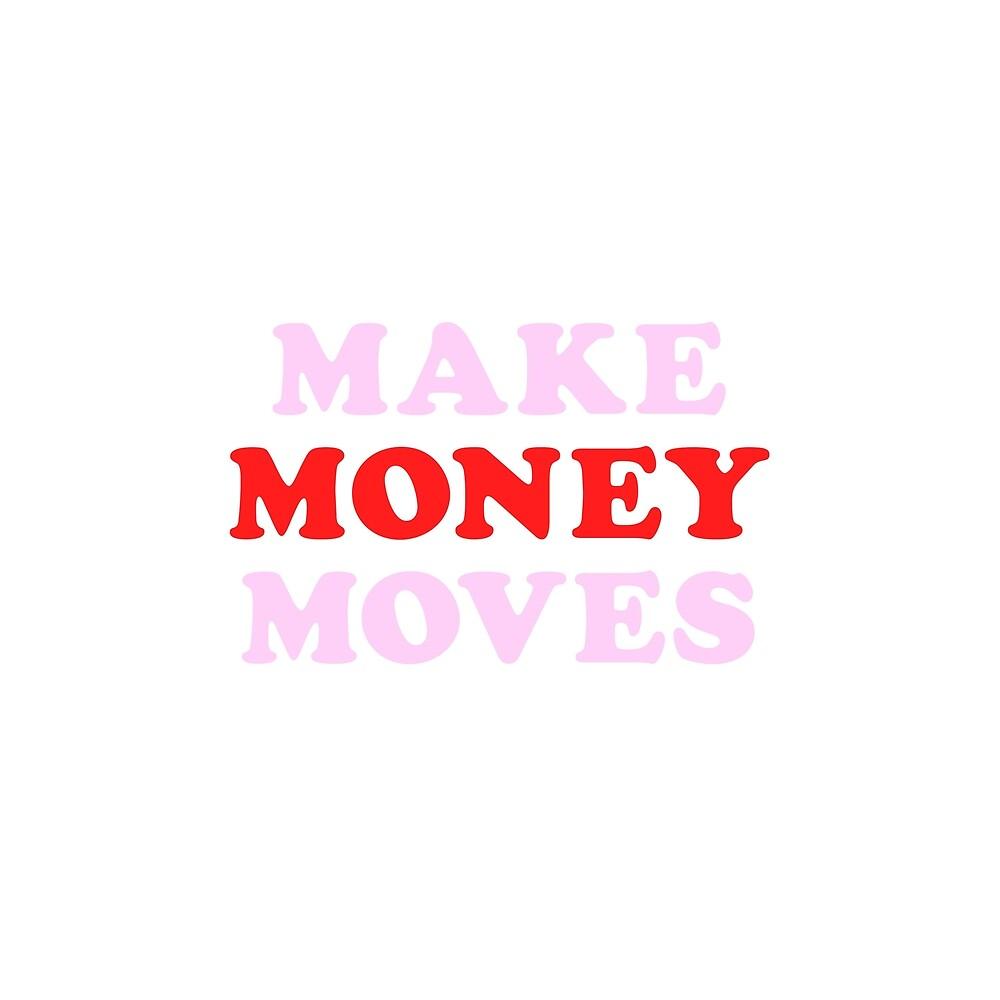 Make Money Moves by Emily Hicks
