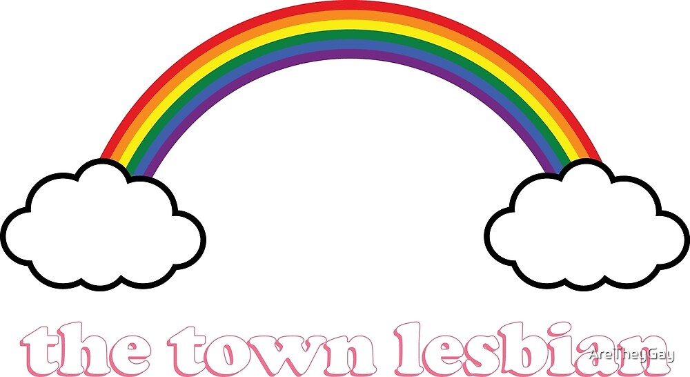 The Town Lesbian by AreTheyGay
