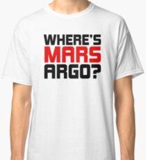 Where's Mars Argo? Classic T-Shirt