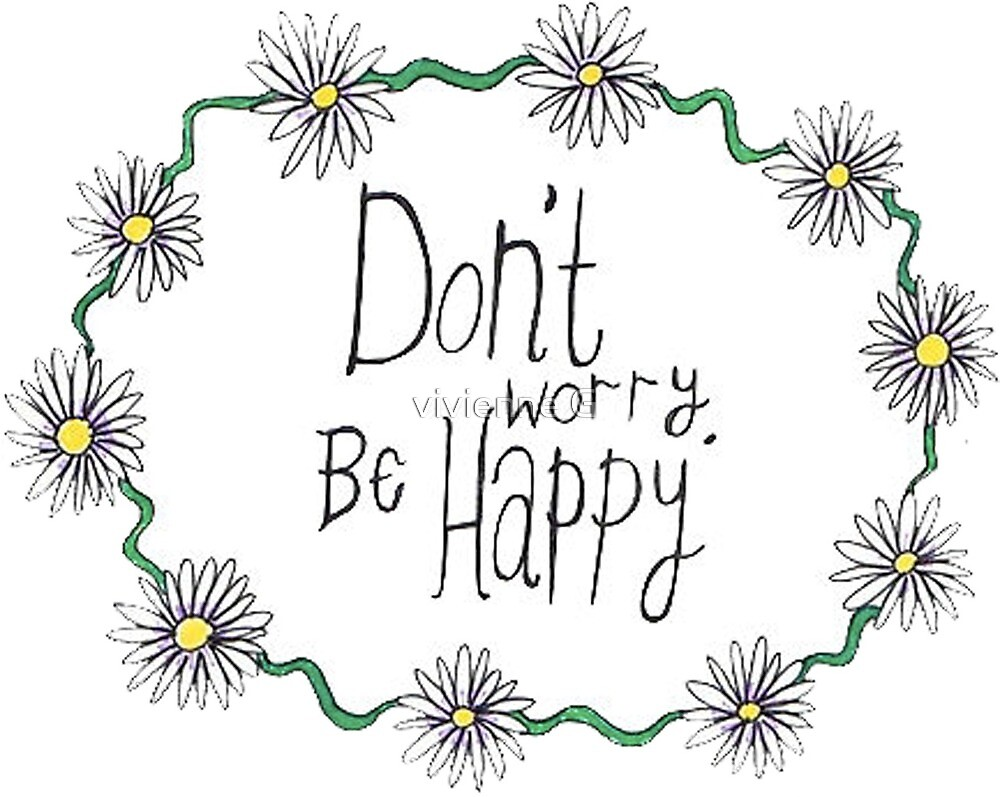 don't worry, be happy by vivienne G