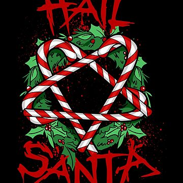 Hail Santa! Summon the Present Giver! by SWMOApparel