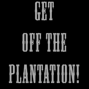 GET OFF THE PLANTING! GRAY by PatheticWeasels