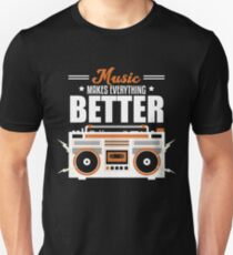 Music Makes Everything Better Unisex T-Shirt