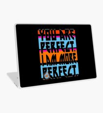 YOU ARE PERFECT Laptop Skin