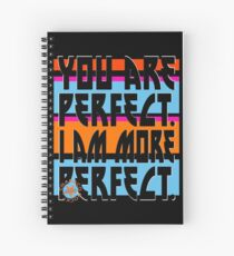 YOU ARE PERFECT Spiral Notebook
