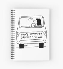 How's My Wife's Driving Spiral Notebook