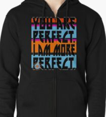 YOU ARE PERFECT Zipped Hoodie