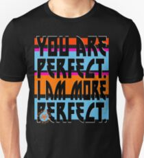 YOU ARE PERFECT Unisex T-Shirt