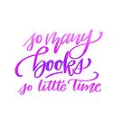 So many books... so little time! by Thenerdlady