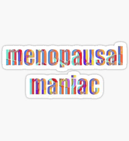 Menopausal Maniac Sticker