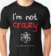 I'm not crazy - White Unisex T-Shirt