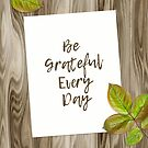 Be Grateful Everyday by illustrart