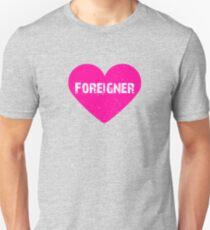 Heart Foreigner   Love Foreigner Unisex T-Shirt