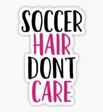 Soccer Hair Don't Care Art Sports Fitness Runner Sticker