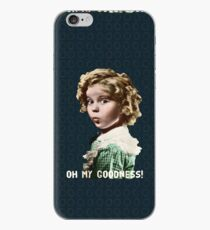 Shirley Temple Oh My Goodness iPhone Case
