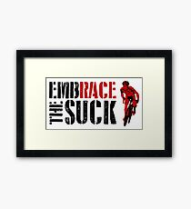 Embrace The Suck Framed Print