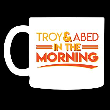 Troy & Abed in the Morning by MouthpieceGFX