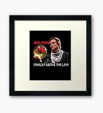 Big Ern - Above the Law Framed Print