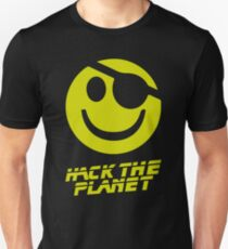 Hack the Planet!!! Unisex T-Shirt