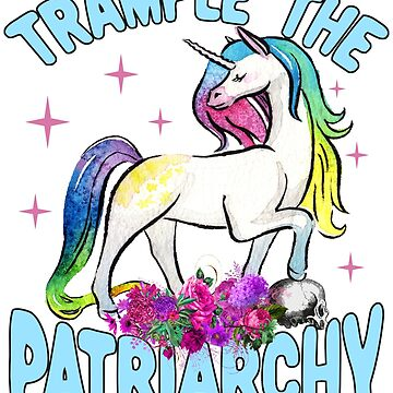 Trample The Patriarchy, Smash The Patriarchy, Feminist Feminism, Nasty Women, feminist slogan, The patriarchy Isn't Going To Smash Itself by Teekittykitty