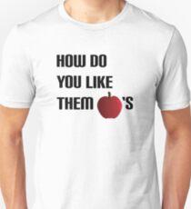 How Do You Like Them Apples? Unisex T-Shirt