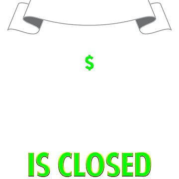 Bank of Dad is Closed Borrow Money Fathers Day by ColeLaniTrading