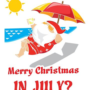 Merry Christmas in July Santa Sunbathing Shopping by ColeLaniTrading
