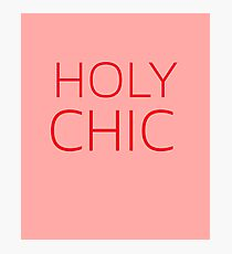 Holy Chic Photographic Print