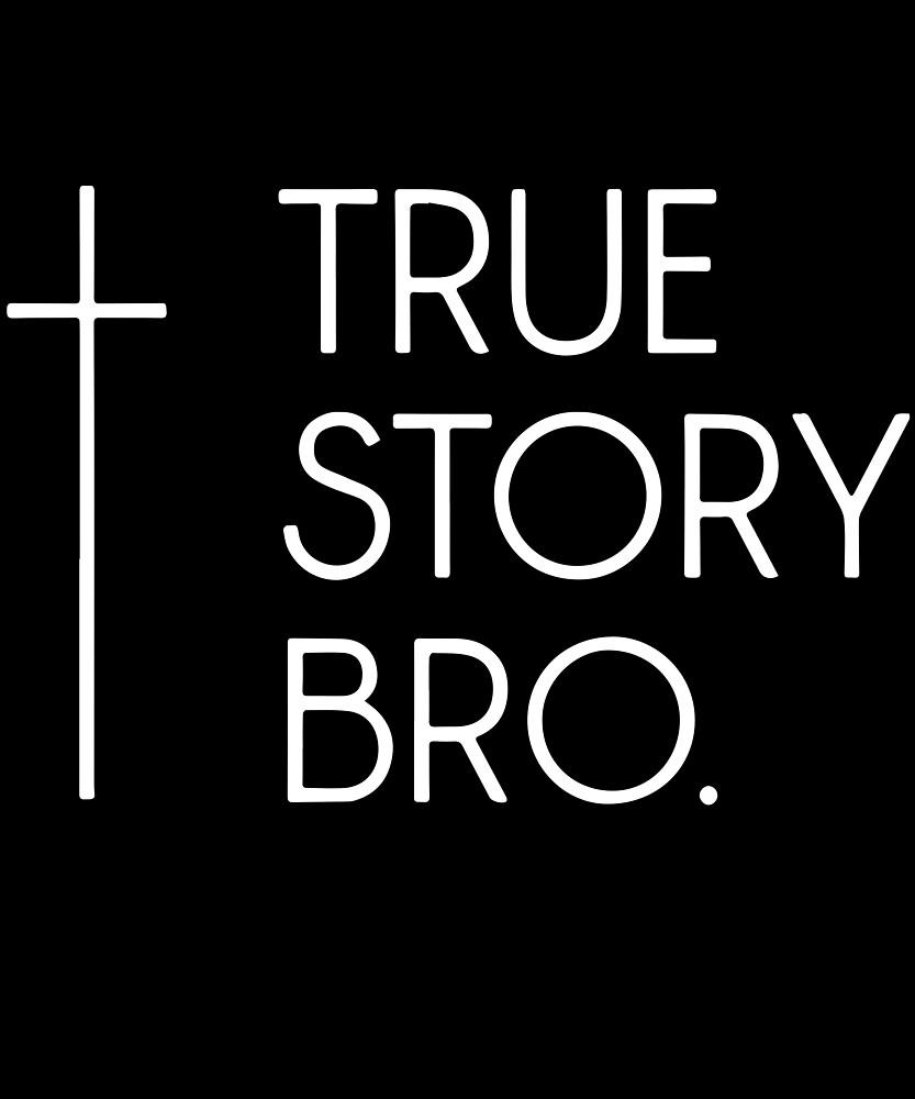 2b69229c4b1 Christian Cool Gift Tee Mens True Story Bro Funny Jesus God Cross Bible  Jesus T-Shirts