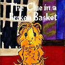 Danger Drew 19: The Clue in a Broken Basket  by Rachel Smith