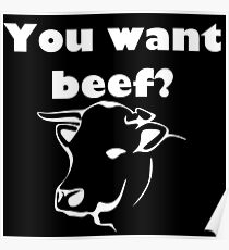 You want beef? Poster