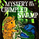 Danger Drew 29: Mystery of the Crumpled Swamp by Rachel Smith
