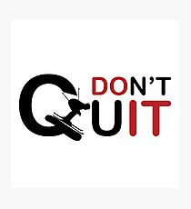 Don \ 't Quit just do it, prefect t shirt for sking Ski Hoth Photographic Print