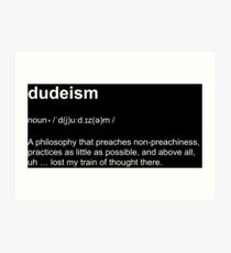 Big Lebowski | Dudeism Philosophy Dictionary Definition Short-Sleeve Tee Art Print