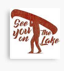 See You On the Lake - Canoe / Portage Canvas Print