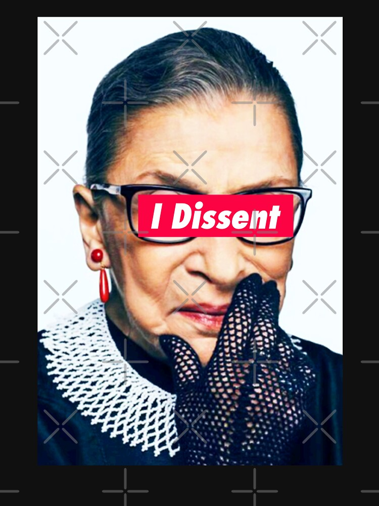 Notorious RBG - I Dissent de Thelittlelord