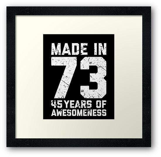 45th Birthday Gift Adult Age 45 Year Old Men Women Framed Prints By