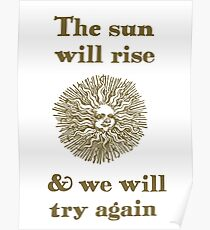 The Sun Will Rise & We Will Try Again  Poster