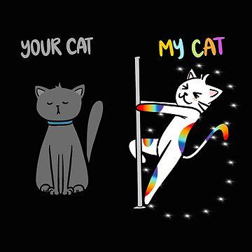 Your Cat vs My Cat by Cetaceous