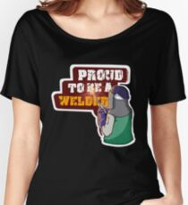 Proud to be a welder Women's Relaxed Fit T-Shirt