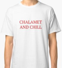 Chalamet and Chill - Timothee Chalamet  Classic T-Shirt