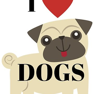 T-SHIRT I LOVE DOGS by diastore